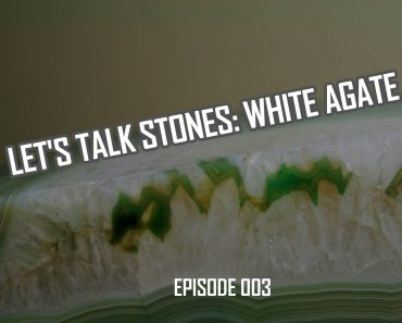Let's Talk Stones: White Agate Loose Beads & Benefits (003)